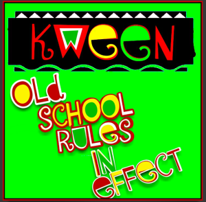 Old School Rules In Effect With Kween
