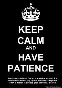 KEEP-CALM-AND-HAVE-PATIENCE-03-25-13